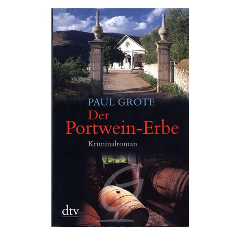 Der Portwein-Erbe- Paul Grote