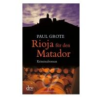 Rioja für den Matador- Paul Grote